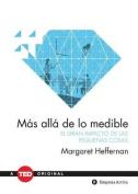 Mas Alla de Lo Medible [Spanish]