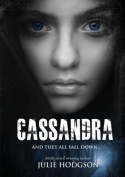 Cassandra. and They All Fall Down.