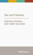 Tax and Fairness (BWB Texts)