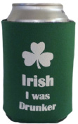 Funny Can Cooler - Irish I was Drunker