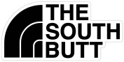 The South Butt Funny Vinyl Sticker Decal 7.6cm x 15cm North Face