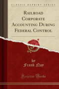Railroad Corporate Accounting During Federal Control