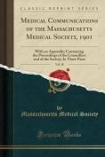 Medical Communications of the Massachusetts Medical Society, 1901, Vol. 18