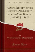 Annual Report of the Transit Department for the Year Ending January 31, 1921