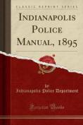 Indianapolis Police Manual, 1895