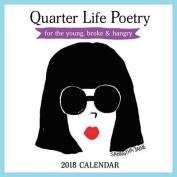 Quarter Life Poetry 2018 Wall Calendar
