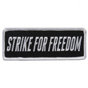 STRIKE FOR FREEDOM, High Thread Embroidered Iron-On / Saw-On, Heat Sealed Backing Rayon PATCH - 10cm x 5.1cm