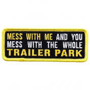 MESS WITH ME AND YOU MESS WITH THE WHOLE TRAILER PARK - 10cm x 5.1cm Embroidered PATCH