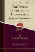 The Works of the Right Honourable Joseph Addison, Vol. 2 of 6
