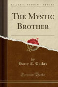 The Mystic Brother