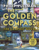 The Golden Compass Graphic Novel, Complete Edition (His Dark Materials
