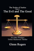 The Evil and the Good
