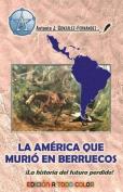 La America Que Murio En Berruecos [Spanish]