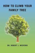 How to Climb Your Family Tree