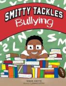 Smitty Tackles Bullying