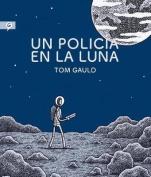 Un Policia en la Luna [Spanish]