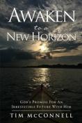 Awaken to a New Horizon
