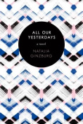 All Our Yesterdays: A Novel
