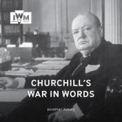 Churchill's War in Words