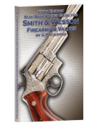 Blue Book Pocket Guide for Smith & Wesson Firearms & Val Ues