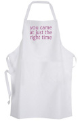 you came at just the right time – Adult Size Apron - Life Quote