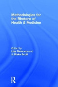 Methodologies for the Rhetoric of Health and Medicine