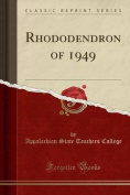 Rhododendron of 1949