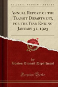 Annual Report of the Transit Department, for the Year Ending January 31, 1923