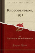Rhododendron, 1971