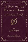 Te Rou, or the Maori at Home