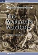 The Melencolia Manifesto