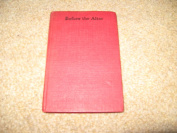 Before the altar ..Manual for devout christians by Rev Robert J.Wilson