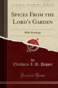 Spices from the Lord's Garden
