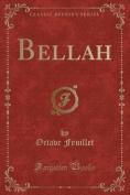 Bellah (Classic Reprint) [FRE]