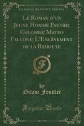 Le Roman D'Un Jeune Homme Pauvre; Colomba; Mateo Falcone; L'Enlevement de La Redoute  [FRE]
