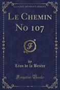 Le Chemin No 107  [FRE]