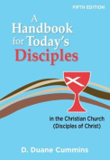 A Handbook for Today's Disciples in the Christian Church (Disciples of Christ)-Fifth Edition