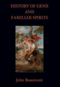 History of Genii and Familiar Spirits