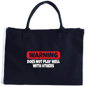 Warning Does Not Play Well With Others Funny Novelty - Tote Bag