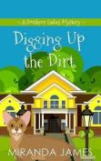 Digging Up the Dirt  [Large Print]