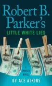 Robert B. Parker's Little White Lies  [Large Print]