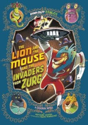 The Lion and the Mouse and the Invaders from Zurg