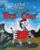 Little Zebra's Red Coat