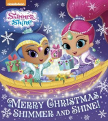 Merry Christmas, Shimmer and Shine! (Shimmer and Shine) (Glitter Board Book) [Board book]