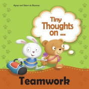 Tiny Thoughts on Teamwork
