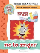 No to Anger - Games and Activities
