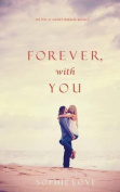 Forever, with You (the Inn at Sunset Harbor-Book 3)