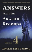 Answers from the Akashic Records - Vol 4