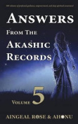 Answers from the Akashic Records - Vol 5