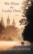 We Were the Lucky Ones [Large Print]